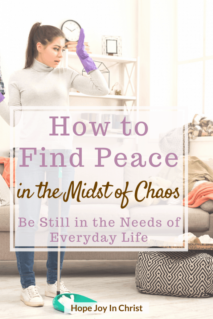 How to Find Peace in the Midst of Chaos_ Be Still in the Needs of Everyday Life PinIt Peace quotes, in the midst of chaos quotes, peace of mind quotes, Where is peace in the midst of chaos? Peace in the midst of chaos scripture, how do you stay peaceful in the midst of chaos? #PeaceOfMind #HopeJoyInChrist