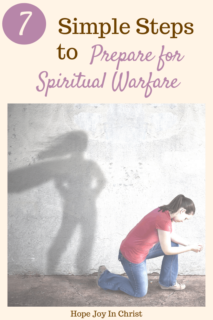 7 Simple Steps to Prepare For Spiritual Warfare, What is warfare prayer? How can I improve my spiritual life? What does the Bible say about strongholds? what is spiritual warfare, how to engage in spiritual warfare, what are the weapons of spiritual warfare? Fast and Pray #HopeJoyInChrist