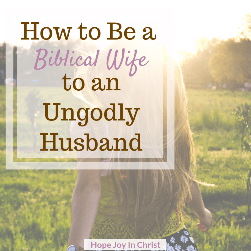 How to Be a Godly Wife to an Ungodly Husband sq How to be a biblical wife to an ungodly husband. Godly wife quotes, godly wife proverbs 31, being a godly wife. characteristics of a godly wife, godly wife virtuous woman, becoming a godly wife, bible verses about a biblical wife, biblical wife quotes, role of a biblical wife #godlywife #ChristianMarriage #HopeJoyInChrist