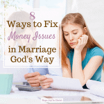 8 Ways to Fix Money Issues in Marriage God's Way. Money issues in marriage, money issues in relationships, money management tips, money management for couples, #Marriageadvice Marriage advice, Marriage quotes, Christian Marriage advice, marriage quotes, #ChristianMarriage #HopeForMarriage #HopeJoyInChrist