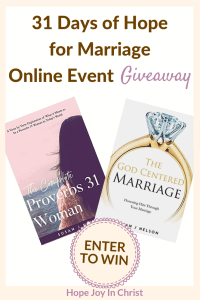 A Woman of noble character Giveaway #Giveaway #MarriageAdvice #HopeJoyInCHrist Marriage advice, marriage devotional, Proverbs 31 Woman