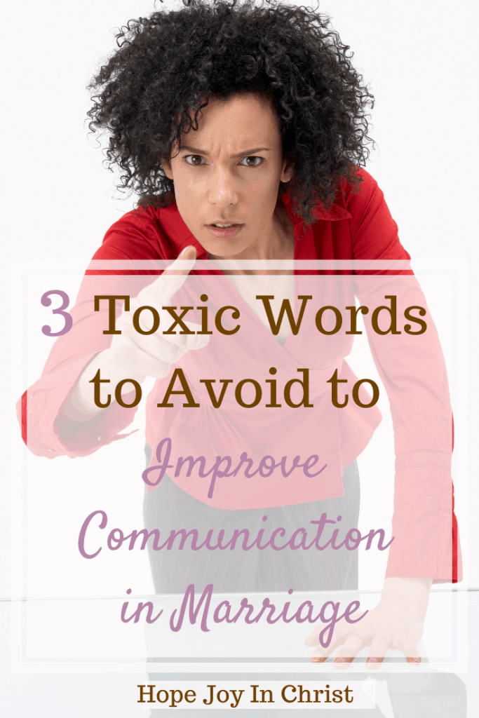 Avoid toxic words to To Improve Communication in Marriage PinIt. Marriage communication workshop, learn marriage communication tips, communication exercise, Stop feeling like a door mat in marriage. Toxic relationships. Toxic People. I statements worksheets. I statements activities #MarriageCommunication #MarraigeAdvice, marriage advice, Christian marriage advice, #HopeJoyInChrist