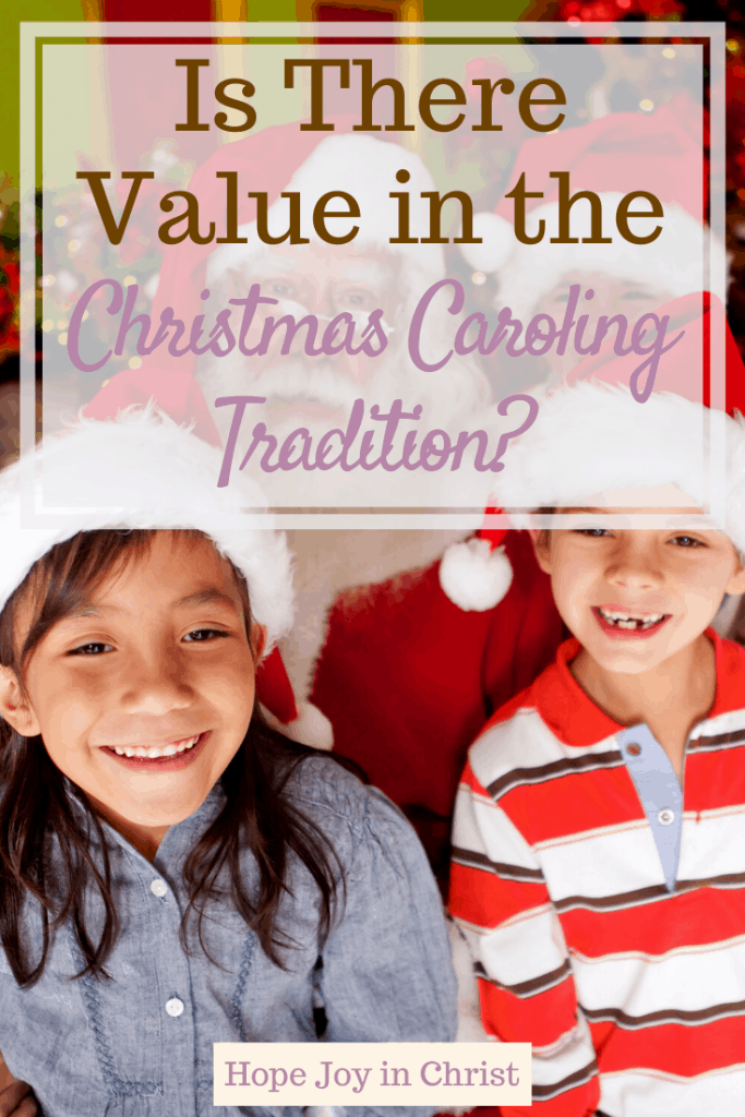 Is There Value in the Christmas Tradition of Caroling? PinIt, American Christmas Carol, Christmas Carols, Christmas Carolers, Christmas Carol themed parties, Christmas Caroling, Christmas Traditions, family Christmas Traditions, #HopeJoyInChrist