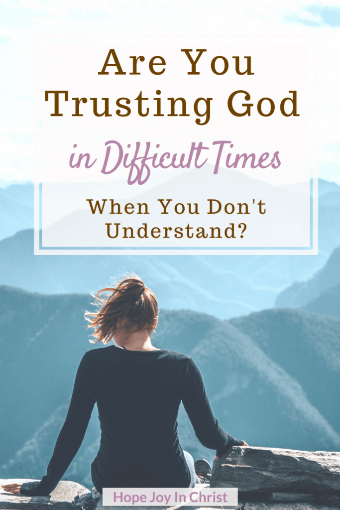 Are You Trusting God in Difficult Times When You Don't Understand? PinIt, Be Still and Trust God When You Don't Understand, Trust God in hard times, 40 Day fast to Be Still and Know God More. What does it mean to be still? How To be still. Spiritual Warfare. Know God quotes. Hear God's Voice. Be Still Quotes, trusting God's plan, trusting God quotes faith #TrustingGod #HopeJoyInChrist