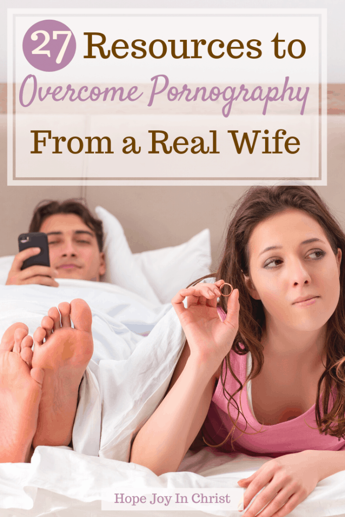 27 Resources to Overcome Pornography From a Real Wife PinIt, how to fight the new drug, how to stop addiction, covenant eyes, marriage topics, Marriage advice, Christian Marriage advice, #MarriageAdvice #HopejoyinChrist