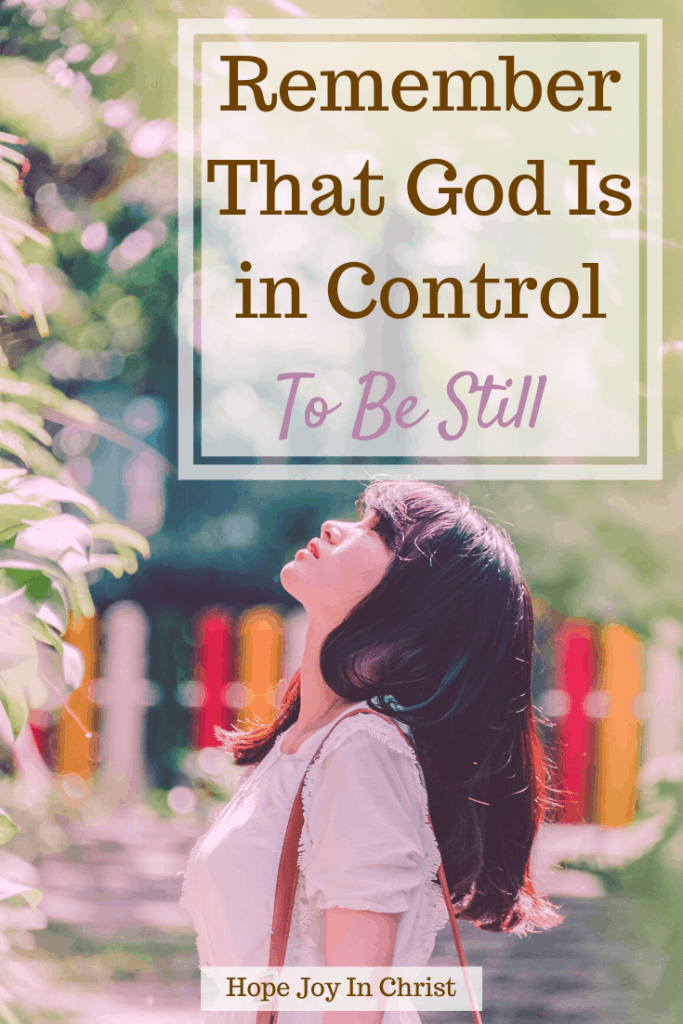 Remember That God Is in Control To Be Still PinIt, Trust God in hard times, 40 Day fast, Be Still and Know that I am God, Spiritual Warfare. Know God quotes. Hear God's Voice. Be Still Quotes. God is in her she will not fail. God is in control faith. God is in control quotes, God is in control verses, God is in control faith, Don't worry God is in control #BeStill #GodIsInControl #HopeJoyInChirst