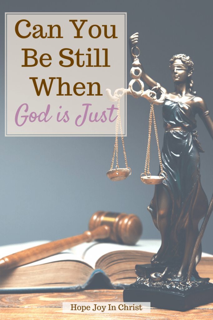 Can You Be Still When God Is Just? What does it mean by God is just? What does just mean in Christianity? Does God care about justice? What are God's characteristics?God is just and merciful, God is a just judge, God is justice, God is just and the justifier, God is love and Just, God is mericful, Just in the Bible, God is righteous and just, #HopeJoyInChrist