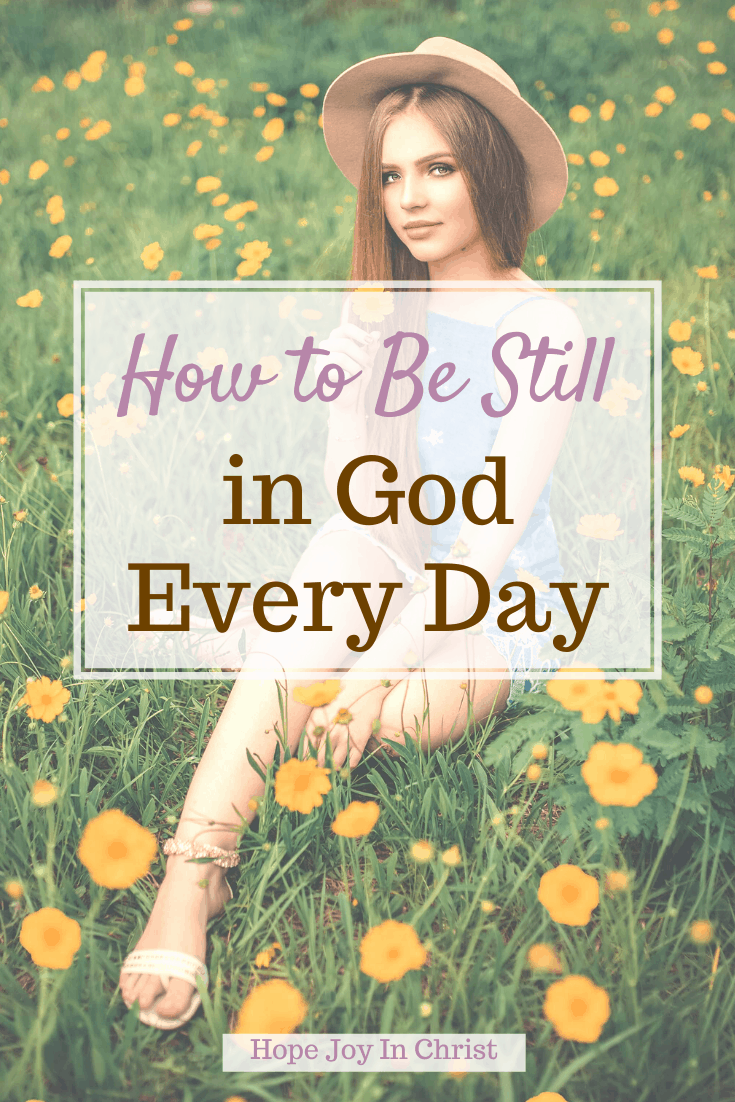How to Be Still in God Every Day pinit, 40 Day Fast on how to be still and know God more. What does it mean to be still? How To be still. Spiritual Warfare. Know God quotes. Hear God's Voice. Be Still Quotes. Be Still devotional, being still meaning, #FastAndPray #HopeJoyInChrist