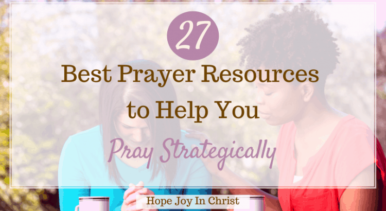 27 of the Best Prayer Resources to Help You Pray Strategically, How can I grow my prayer life? How do you say a prayer? What is a personal prayer? how to deepen your prayer life, free prayer resources, best prayer resources, praying strategically, creativity prayer, a simple way to pray, a time for prayer, prayer lifestyle, prayer ideas for church #Prayer #Hopejoyinchrist