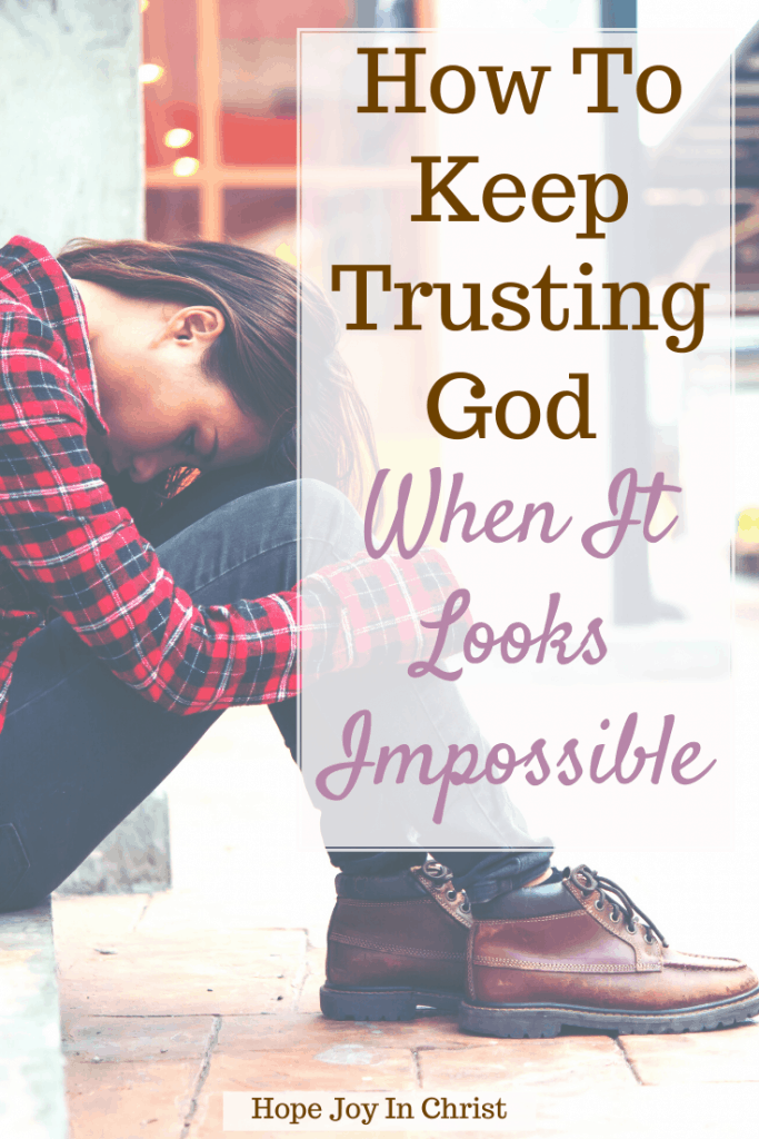 How To Keep Trusting God When It Looks Impossible PinIt, How do you trust God when it looks impossible? How can I fully trust God? Impossible prayers answered, believing God for the impossible, God works in impossible situations, impossible situations can become possible miracles, answered prayer stories, God can change your situation Bible verse, God can do the impossible Scripture, trusting God in the face of impossibilities, #hopejoyinchrist