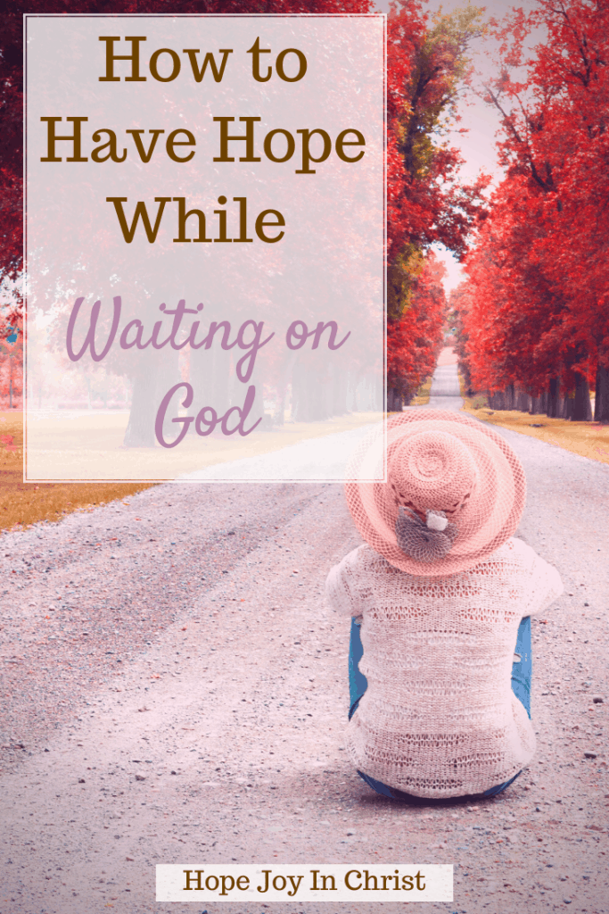 How to have hope Waiting on God PinIt, What does waiting on God mean? What the Bible says about waiting on God? Why waiting on God is important? What do I do while waiting on God? Waiting on God Scripture, Scriptures about waiting on God, Bible verses on waiting on God, quotes about waiting on God, Stories about waiting on God, how to wait on God to answer a prayer, waiting on God book, consequences of not waiting on God, waiting on God's timing, #hopejoyinchrist #waitingonGod