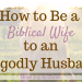 How to Be a Godly Wife to an Ungodly Husband FtImg How to be a biblical wife to an ungodly husband. Godly wife quotes, godly wife proverbs 31, being a godly wife. characteristics of a godly wife, godly wife virtuous woman, becoming a godly wife, bible verses about a biblical wife, biblical wife quotes, role of a biblical wife #godlywife #ChristianMarriage #HopeJoyInChrist