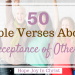 50 Bible Verses about Acceptance of Others PinIt, acceptance quotes, acceptance of others, self acceptance, acceptance lesson, acceptance prayer, bible verses, Bible verses to live by, Encouraging bible verses, #BibleVerses #ChristianQuotes #HopeJoyInChrist